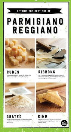 Get the best out of Parmigiano-Reggiano! (Parmesan) Whether cubed, ribboned, grated or if you're simply using the rind for a soup, this is definitely the King of Cheese!