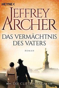 Das Vermächtnis des Vaters / Clifton-Saga Bd.2 - Jeffrey Archer