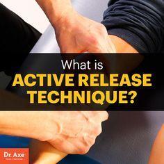 Active release technique - Dr. Axe http://www.draxe.com #health #holistic #natural