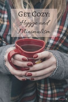 Hygge fits with minimalism in that it focuses on getting the most out of life. It's about being content with what you have and enjoying life's moments. Check out this post to find out more ways that minimalism and hygge are compatible!