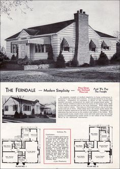 "the 1940 Aladdin Kit Homes Catalog - The Ferndale a modest midcentury 2bedroom ranch home  ""The same house is shown with two different layouts, with two and three bedrooms. Streamlined, modern, and traditional, the Ferndale embodied the desires of the majority of Americans for a comfortable, but affordable home, built of decent materials."""