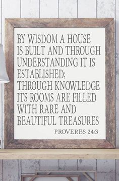 Building A House Quotes Porches Printing Architecture Sculptural Fashion Product Building Quotes, Building Ideas, Proverbs 24, House Quotes, Knowledge And Wisdom, Do What Is Right, Light Of The World, Walk By Faith, Beach Signs