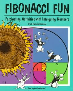 Fibonacci Fun: Fascinating Activities With Intriguing Numbers: Trudi Hammel Garland, Rachel Gage: 9781572322653: Amazon.com: Books
