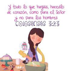 Colosenses 3:23 Y todo lo que hagáis, hacedlo de corazón, como para el Señor y…
