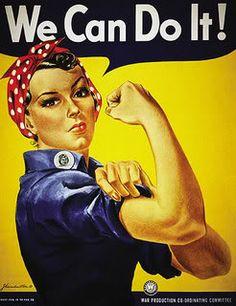 Rosie the Riveter....