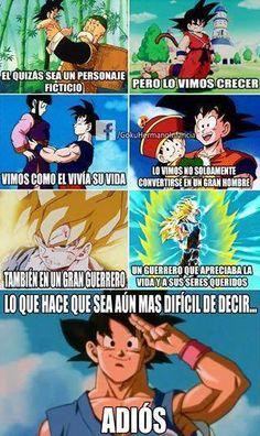 Goku... siempre voy a amarte... ojala no sea un adios sino un hasta pronto.... nunca voy a olvidarte... te amo..siempre en mi corazon.