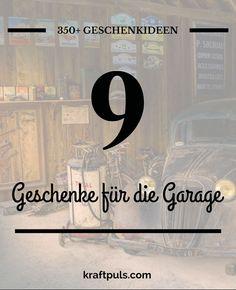 350+ Geschenkideen: Geschenke für die Garage #geschenkeliste
