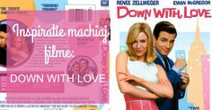 Inspiratie machiaj filme Down with love