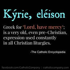 I'm so glad Father chants the Latin Kyrie as opposed to the English. Our prayer at the beginning of Mass. Catholic Religion, Catholic Quotes, Catholic Prayers, Religious Quotes, Catholic Tattoos, Roman Catholic, Catholic Mass, Divine Mercy, Religious Education