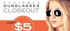 Designer Sunglasses Closeout Sale. Sunglasses Only $5 at http://mother-gifts.net/mother-gifts-discounts-and-promotionsWide range of styles available