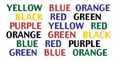 "Name the colors of the following words. DO NOT read the words… rather, say the color of the words. For example, The first letter of the game sheet is ""YELLOW"" is printed in a green color, you should say ""GREEN"". The trick is say the colors as fast as you can. It is not as easy as you might think!"