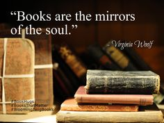 Books are the mirrors of the soul #booksthatmatter #bookhugs #bloomingtwig #yourstory