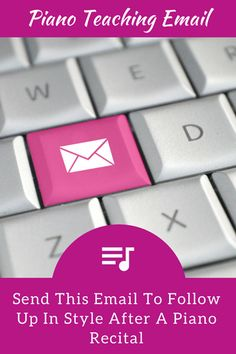 Send This Email To Follow Up In Style After A Piano Recital | Teach Piano Today