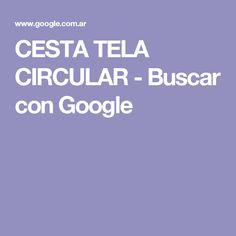 CESTA TELA CIRCULAR - Buscar con Google