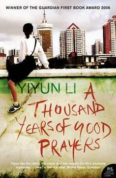 A Thousand Years of Good Prayers - a collection of stories set in China or among Chinese Americans in the United States.  Mythology, politics, history, and culture intersect with personality to create fate. From the bustling heart of Beijing, to a fast-food restaurant in Chicago, to the barren expanse of Inner Mongolia, so many worlds are revealed.