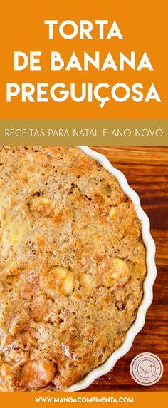 Receita de Torta de Banana Preguiçosa - fácil de preparar e uma delícia na hora de servir. #receitas #natal #anonovo