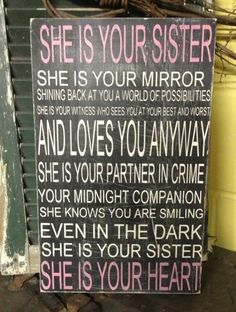 She is your sister...