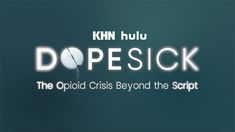 """KHN teamed up with Hulu for a discussion of America's opioid crisis, following the Oct. 13 premiere of the online streaming service's new series """"Dopesick."""""""
