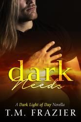 Dark Needs - T.M. Frazier