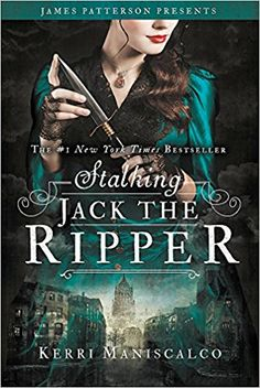 Stalking Jack the Ripper. A New York Times bestseller, this deliciously creepy horror story inspired by the Ripper murders is a dazzling debut with shocking twists and turns and an unexpected, blood-chilling conclusion. Jack Ripper, New Tork Times, Creepy Horror, Thing 1, James Patterson, Price Book, Secret Life, Historical Fiction, Book 1