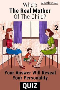 Who do you think is the real mother of the child? Although there is only one answer, whoever you choose will also give you enough clues about your personality. True Colors Personality Test, Personality Psychology, Personality Tests, Short Moral Stories, Mind Puzzles, Stages Of Love, Psycho Facts, Trivia Quiz, Empowerment Quotes