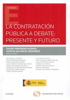 La contratación pública a debate: presente y futuro / Rafael Fernández Acevedo y Patricia Valcárcel Fernández (directores), 2014