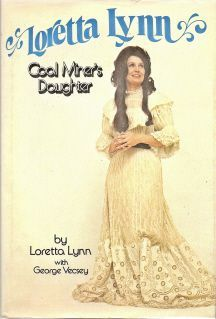 Loretta Lynn-Coal Miner's Daughter My mother was a coal miner's daughter.