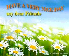 Have a very nice day - http://greetings-day.com/have-a-very-nice-day.html
