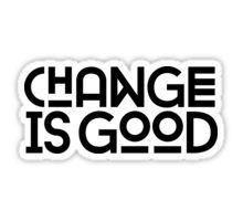 Change Is Good {White Version} Sticker