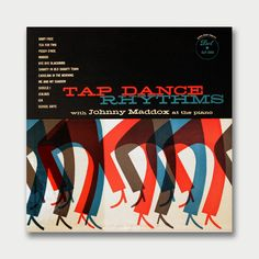 Tap Dance Rhythms – Johnny Maddox at the Piano / Dot Records.  Mid-Century Album Covers – Volume 16