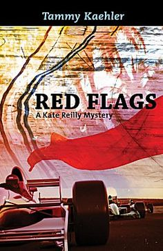 The latest in Tammy Kaehler's Kate Reilly series, Red Flags.