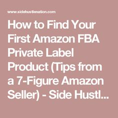 How to Find Your First Amazon FBA Private Label Product (Tips from a 7-Figure Amazon Seller) - Side Hustle Nation