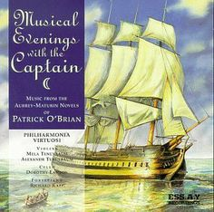 Musical Evenings with the Captain: Music from the Aubrey-Maturin Novels ~ Philharmonia Virtuosi, http://www.amazon.com/dp/B00000083U/ref=cm_sw_r_pi_dp_52Omtb15AY47G