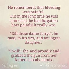 Woa. . . .sounds good He watches as she murders the fairies, their sparkly blood spewing every where. Man he was proud of her