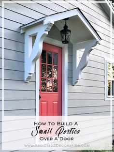 The Finished Studio Door Portico (Plus, One More Coral Door) (Addicted 2 Decorating) Front Door Overhang, Front Door Awning, Porch Awning, Porch Roof, Side Porch, Side Door, Front Porch, Front Door Canopy Diy, Diy Awning
