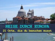 Reise durch Europa: 21 Orte, die du besuchen musst
