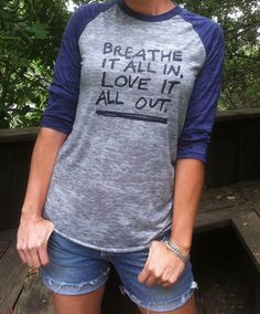 Breathe It All In Love It All Out    Grey & Navy by SuperLoveTees, $32.00