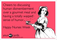 """So true right? my fellow nurses understand this one....but I find it's more like human """"elimination process"""" that is most talked about while eating. IT's a whole phenomenon in itself!"""