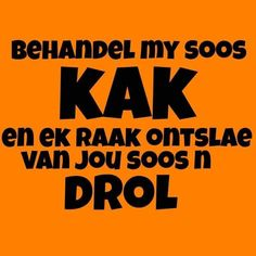 Afrikaanse Quotes, The Funny, Sarcasm, Funny Quotes, Jokes, Lol, Messages, Humor, Sayings