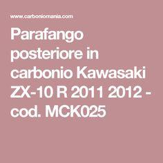 Parafango posteriore in carbonio Kawasaki ZX-10 R 2011 2012 - cod. MCK025