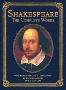 Shakespeare: The Complete Works by William Shakespeare