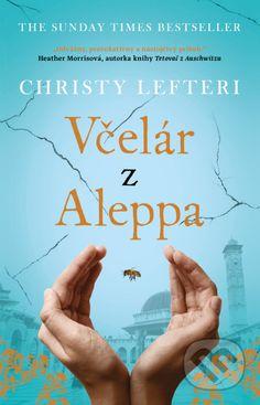 Kniha: Včelár z Aleppa (Christy Lefteri). Nakupujte knihy online vo vašom obľúbenom kníhkupectve Martinus! The Sunday Times, Book Lists, Best Sellers, Roman, Movies, Movie Posters, Films, Film Poster, Cinema