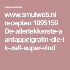 www.smulweb.nl recepten 1095159 De-allerlekkerste-aardappelgratin-die-ik-zelf-super-vind