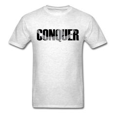 Conquer (Black) T-Shirt | djbalogh #conquer #motivation #gym #strong #fitness #bodybuilding #funny #training #muscle #workout #running #ocr #lifting #gymlife #exercise #cardio #Arnold  #weightlifting #squat #bench #health #nutrition #flex
