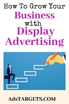 Here is How To Grow Your Business with Display Advertising #Marketing #AdsTargets #DigitalMarketing #IncreaseYourRevenue