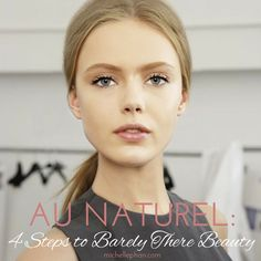 Au Naturel: 4 Steps to Barely There Beauty - MichellePhan.com – MichellePhan.com