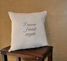 funny pillow @ http://maisonmarigold.blogspot.com/2011/03/this-made-me-laugh.html