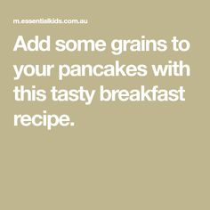 Weet-Bix Pancakes with Maple Blueberry Sauce Weetabix Recipes, Blueberry Sauce, Delicious Breakfast Recipes, Family Meals, Pancakes, Grains, Tasty, Cranberry Sauce, Pancake