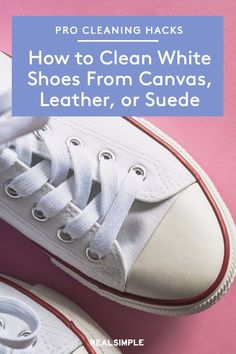 How to Clean White Shoes—Whether They're Canvas, Leather, or Suede   Try out these step-by-step tips for how to clean white shoes to see for yourself how easy it is to keep canvas, suede, and leather practically spotless and looking like new. #cleaningtips #cleanhouse #realsimple #stepbystepcleaning #cleaninghacks #cleaningguide
