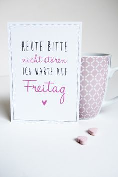 Lustige Postkarte für alle, die sich auf das Wochenende freuen mit dem Spruch: 'Heute bitte nicht stören, ich warte auf Feitag.' / Funny quote for everyone who waits for the weekend to begin made by Lottes Laden via DaWanda.com